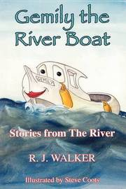 Gemily the River Boat - Stories from the River by R.J. Walker