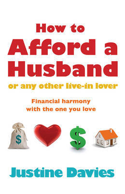 How to Afford a Husband or Any Other Live-in Lover by Justine Davies