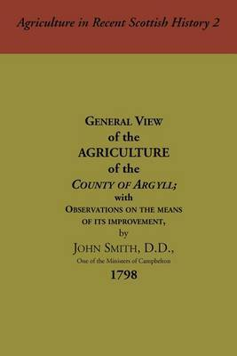 General View of the Agriculture of the County of Argyll by John Smith