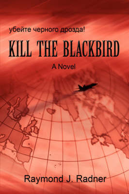 Kill the Blackbird by Raymond J. Radner image