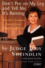 Don't Pee On My Leg And Tell Me Its Raining by Judy Sheindlin image