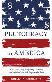 Plutocracy in America by Ronald P Formisano