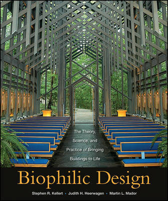 Biophilic Design by Stephen R Kellert