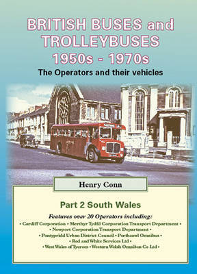 British Buses and Trolleybuses 1950s-1970s: v. 2 by Henry Conn