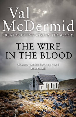 The Wire in the Blood (Tony Hill & Carol Jordan #2) by Val McDermid image