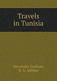 Travels in Tunisia by Alexander Graham, F.R.I.B.a