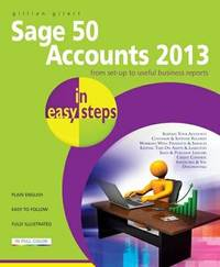 Sage 50 Accounts 2013 in Easy Steps by Gillian Gilert