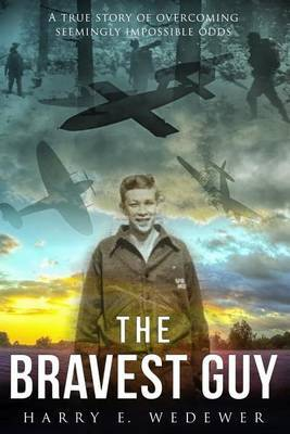 The Bravest Guy by MR Harry E Wedewer image