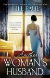 Another Woman's Husband: A Breathtaking Story of Intrigue, Betrayal and the Crown by Gill Paul