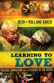 Learning to Love by Heidi Baker