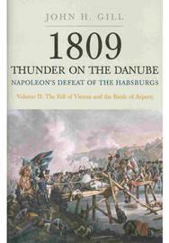 Thunder on the Danube: Volume II by John H. Gill