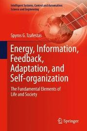 Energy, Information, Feedback, Adaptation, and Self-organization by Spyros G. Tzafestas image