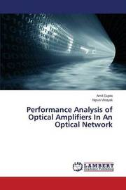 Performance Analysis of Optical Amplifiers in an Optical Network by Gupta Amit
