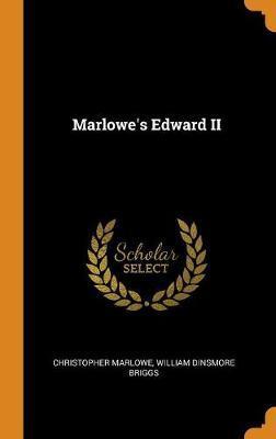 Marlowe's Edward II by Christopher Marlowe