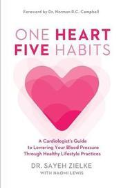 One Heart, Five Habits by Sayeh Zielke