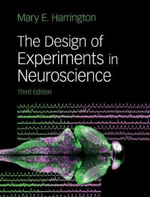 The Design of Experiments in Neuroscience by Mary Harrington