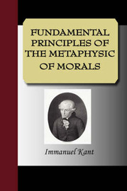 Fundamental Principles of the Metaphysic of Morals by Immanuel Kant (University of California, San Diego, University of Pennsylvania) image