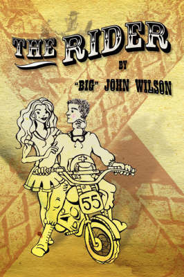 "The Rider by ""Big"" John Wilson"