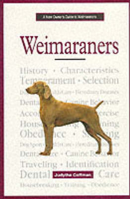 A New Owner's Guide to Weimaraners by Judythe Coffman