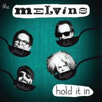 Hold It In by Melvins