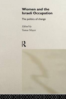 Women and the Israeli Occupation by Tamar Mayer image
