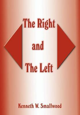 The Right and the Left by Kenneth W. Smallwood