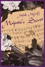 Majestic's Secret by Michelle McGriff image