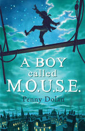 A Boy Called MOUSE by Penny Dolan image