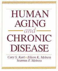 Human Aging and Chronic Disease by Cary S Kart
