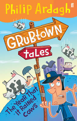 Grubtown Tales: The Year that it Rained Cows by Philip Ardagh image