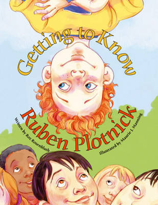 Getting to Know Ruben Plotnick by Roz Rosenbluth