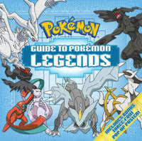 Guide to Pokemon Legends by Pikachu Press