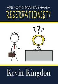 Are You Smarter Than a Reservationist? by Kevin Kingdon