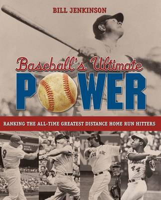 Baseball's Ultimate Power by Bill Jenkinson