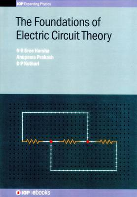 The Foundations of Electric Circuit Theory by N R Sree Harsha
