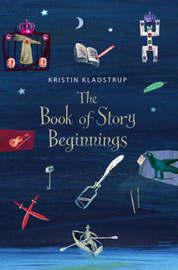 Book Of Story Beginnings by Kristin Kladstrup image