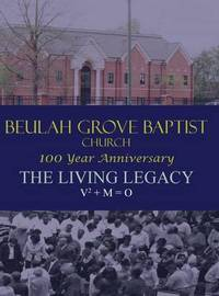 The Living Legacy by Baptist Church Beulah Grove