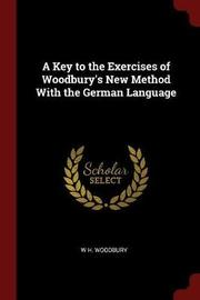 A Key to the Exercises of Woodbury's New Method with the German Language by W H Woodbury image