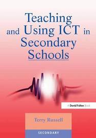 Teaching and Using ICT in Secondary Schools by Terry Russell image