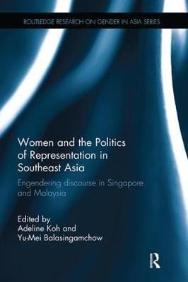 Women and the Politics of Representation in Southeast Asia by Adeline Koh