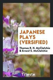 Japanese Plays (Versified) by Thomas R. H. McClatchie image