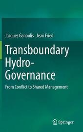 Transboundary Hydro-Governance by Jacques Ganoulis