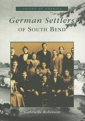 German Settlers of South Bend by Gabrielle Robinson image