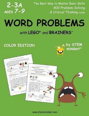 Word Problems with Lego and Brainers Grades 2-3a Ages 7-9 Color Edition by LLC Stem Mindset