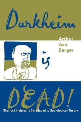 Durkheim is Dead! by Arthur Asa Berger