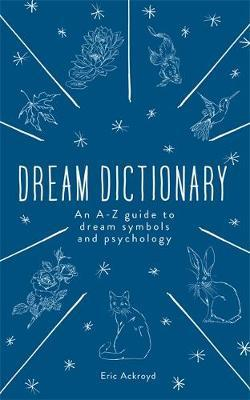 The Dream Dictionary by Eric Ackroyd