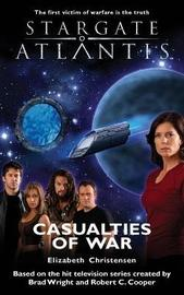 Stargate Atlantis: Casualties of War: SGA--7 by Elizabeth Christensen