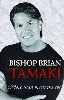 Bishop Brian Tamaki: More Than Meets the Eye by Brian Tamaki image