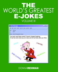 The World's Greatest E-Jokes: Volume 3 by Donna Rehman image