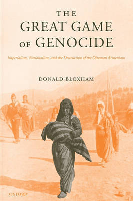 The Great Game of Genocide by Donald Bloxham